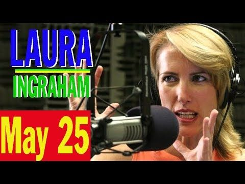 Laura Ingraham Show 5/25/17 - (FULL) Byron York On The Media: 'Trump Has Gotten In Their Head