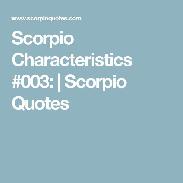 Scorpio Characteristics #003: | Scorpio Quotes