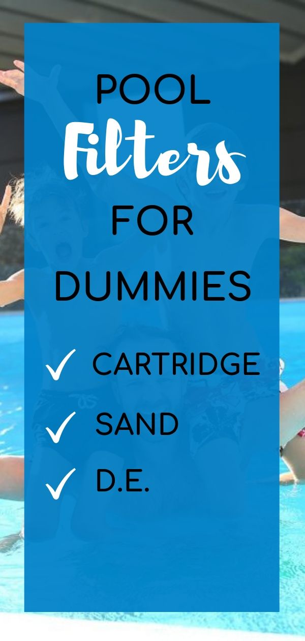 Discover The Best Filter For Your Swimming Pool The Differences