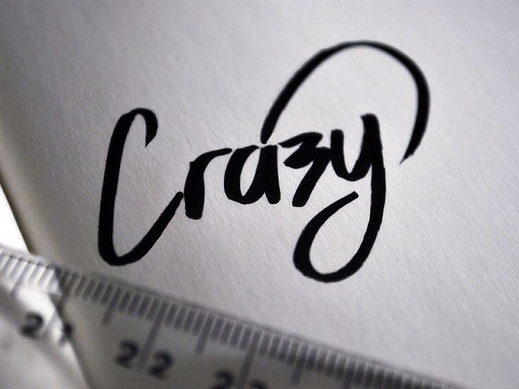 Crazy. #crazy #theycallme #crazyinlove #insane #inthemembrane #type #typography #font #design #text