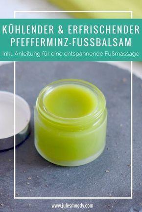 Kühlender und erfrischender Pfefferminz-Fußbalsam – ideal für müde Füße oder Füße.   – Beauty DIY und DIY Kosmetik selbermachen