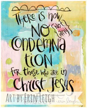 39 best art erin leigh images on pinterest bible art bible there is now no condemnation for those who trust in christ jesus scripture scripture art bible verse art hand lettering christian art christian gift negle Gallery
