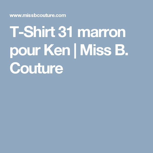 T-Shirt 31 marron pour Ken | Miss B. Couture