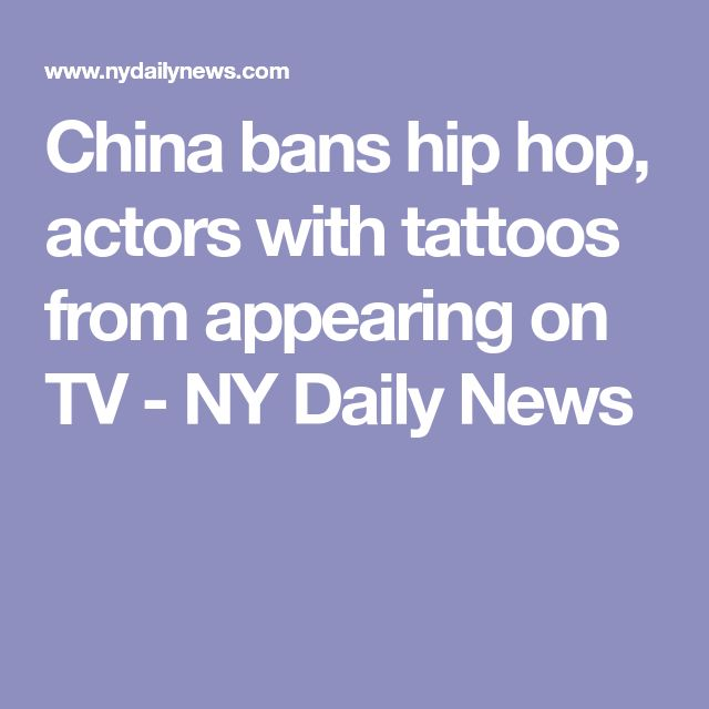 China bans hip hop, actors with tattoos from appearing on TV - NY Daily News