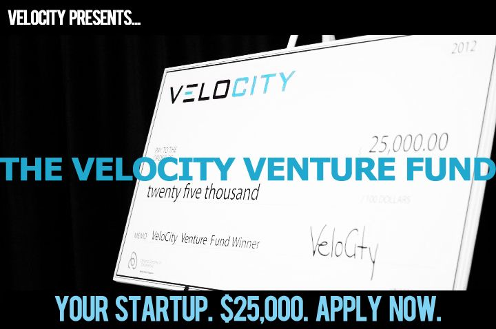 VeloCity Venture Fund Fall 2012: Get your applications in now! [Blog]