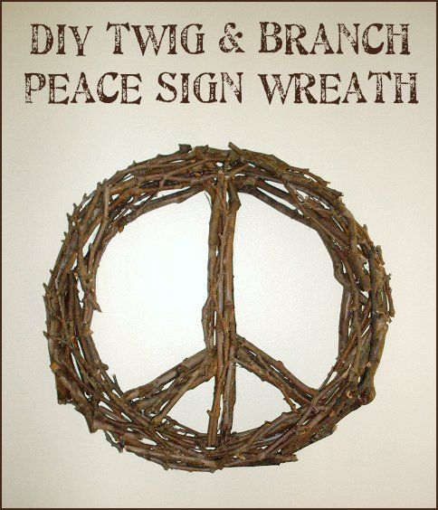 DIY Twig & Tree Branch Peace Sign Wreath- could be cute for Xmas- spray paint white with glitter too!!