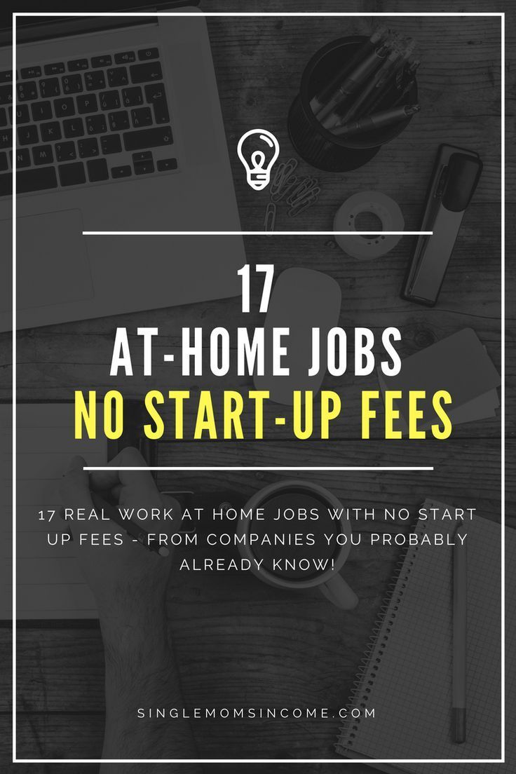 17 Work At Home Jobs With No Start Up Fees Work From Home Jobs