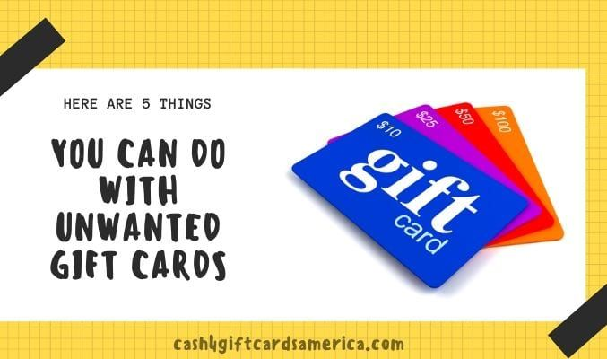 Here Are 5 Things You Can Do With Unwanted Gift Cards In 2020