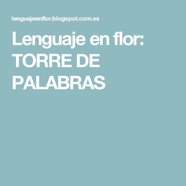 Lenguaje en flor: TORRE DE PALABRAS