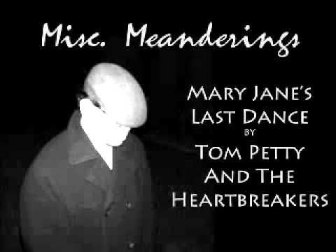 an analysis of mary janes last dance by tom petty Bob dylan - expecting rain is one of the pioneer sites on the web dealing with bob dylan, his an analysis of mary jane last dance by tom petty music.