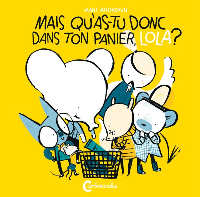 Lola Olifante 2 : Mais qu'as-tu donc dans ton panier, Lola ? - Editions Cambourakis
