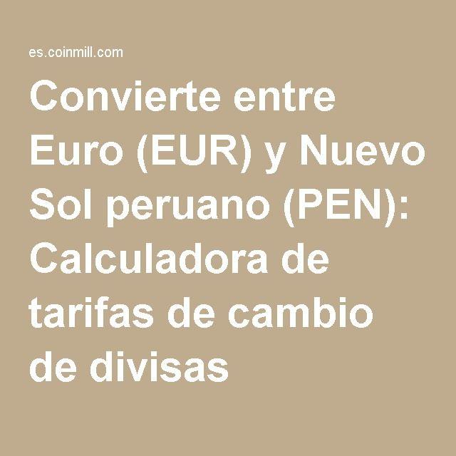 Convierte entre Euro (EUR) y Nuevo Sol peruano (PEN): Calculadora de tarifas de cambio de divisas