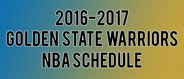 Golden State Warriors Schedule for 2016-2017