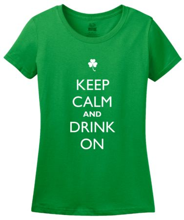 Keep Calm And Drink On   Women's T-Shirt #annarbortees #stpatricksday #irish #shirts #womens