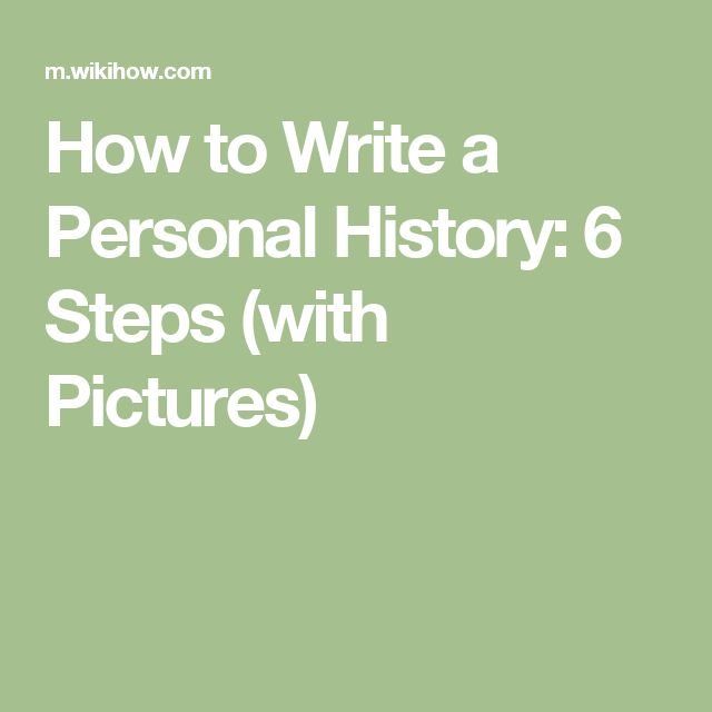 How to Write a Personal History: 6 Steps (with Pictures)