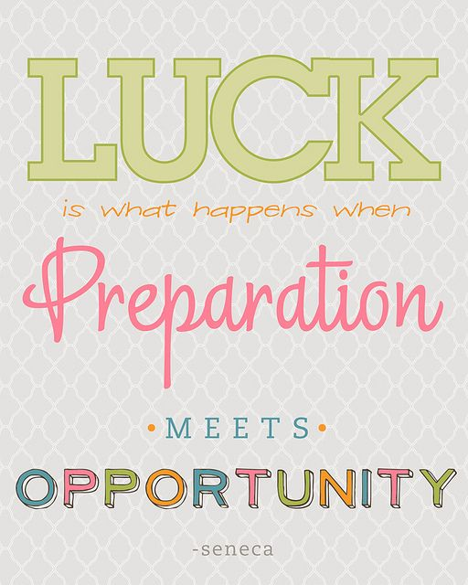 """Luck is what happens when preparation meets opportunity."" One of my favorite quotes!!Meeting Opportunity, Opportunity Meeting Preparing, Luck Quotes, Preparing Quotes, Motivation, Inspiration Thoughts, Preparing Meeting, Quotes Words, Quotable Quotes"