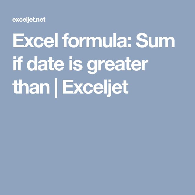 Excel formula: Sum if date is greater than | Exceljet