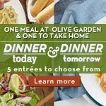 One Meal at Olive Garden and One to take home. 5 entrees to choose from all for $12.95. Prices may vary in NYC, Alaska and Canada.  Deliciously Light - Our new Lighter Fare Menu Get a taste of our new entrees, all big on flavor, all under 575 calories. Learn more.