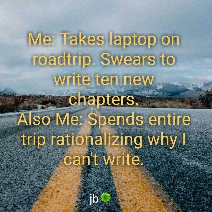 Writing excuses. We've all done it. And will do it again. | Funny memes,  New chapter, Writing
