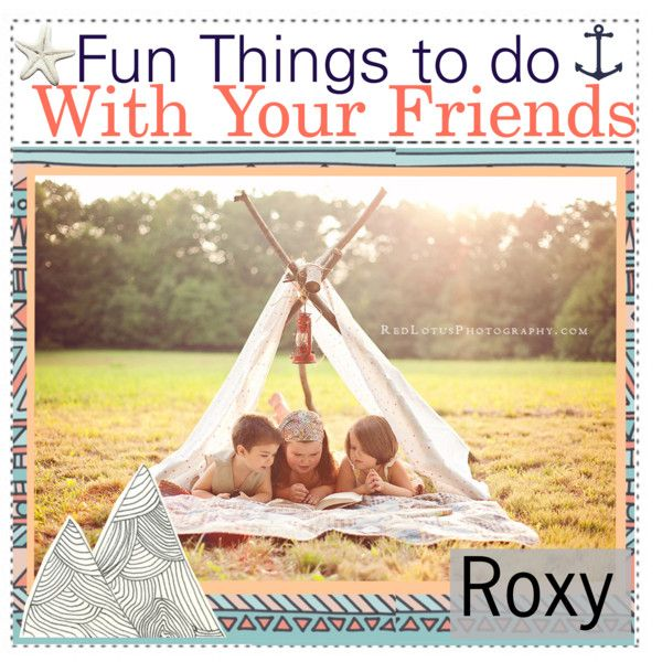 fun things to do with friends at home things to do with your friends polyvore lia 29905