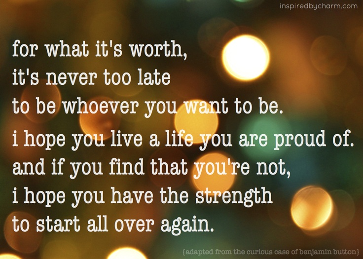 i hope you have the strength to start all over again.