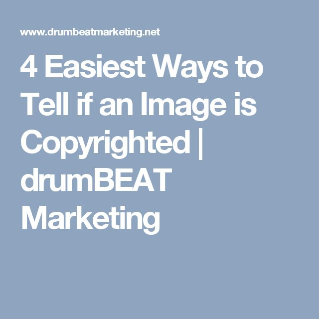 4 Easiest Ways to Tell if an Image is Copyrighted | drumBEAT Marketing
