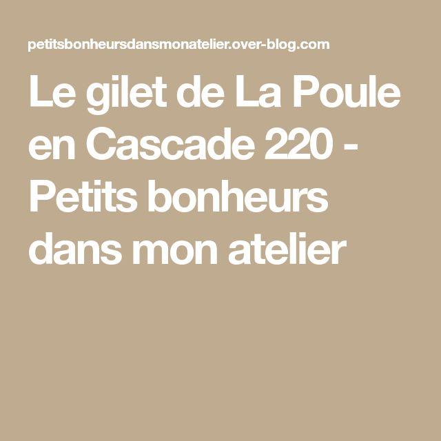 Le gilet de La Poule en Cascade 220 - Petits bonheurs dans mon atelier