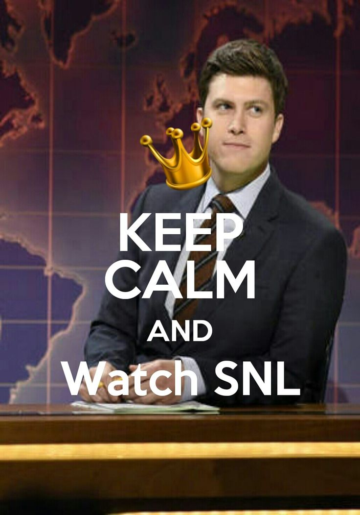 Keep calm and...Watch SNL