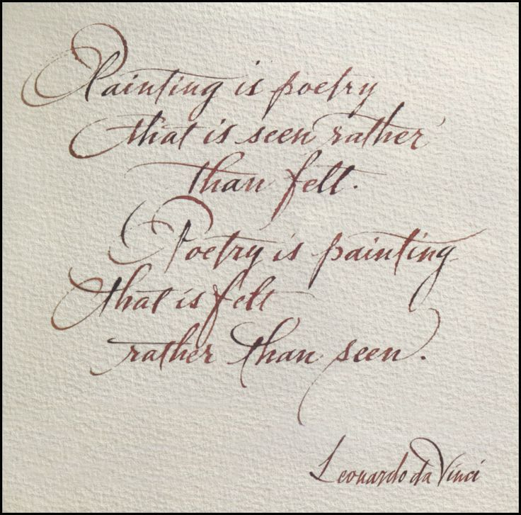 """Painting is poetry that is seen rather than felt. Poetry is painting that is felt rather than seen.""  ~ Leonardo da Vinci"