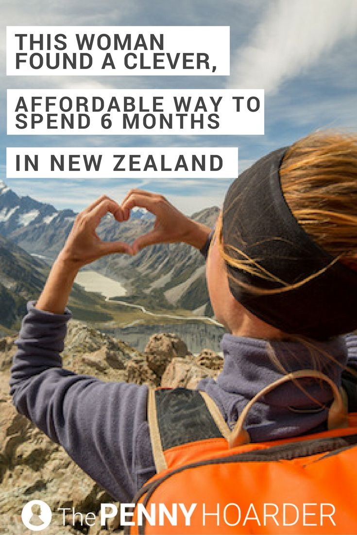 She thought she couldn't afford to visit New Zealand for very long. Then she found out about the working holiday visa -- and enjoyed a six-month adventure, plus came home with money in the bank.
