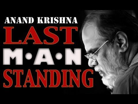 Anand Krishna : Last Man Standing  (A Film by Humanitad) A documentary by Humanitad telling the shocking story of Anand Krishna - the iconic Indonesian spiritual teacher and proponent of religious freedom.