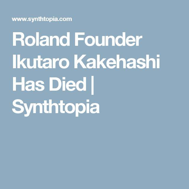 Roland Founder Ikutaro Kakehashi Has Died | Synthtopia