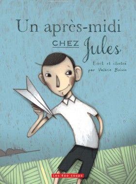 Un après-midi chez Jules par Valérie Boivin.