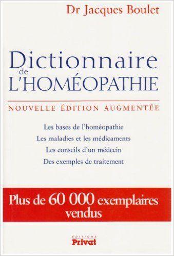 Dictionnaire de l'homéopathie - Jacques Boulet
