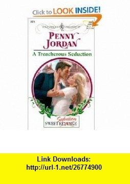 A Treacherous Seduction (Sweet Revenge/Seduction) (Harlequin Presents # 2074) (9780373120741) Penny Jordan , ISBN-10: 0373120745  , ISBN-13: 978-0373120741 ,  , tutorials , pdf , ebook , torrent , downloads , rapidshare , filesonic , hotfile , megaupload , fileserve