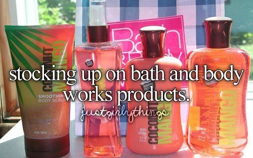 stocking up on bath and body works products.