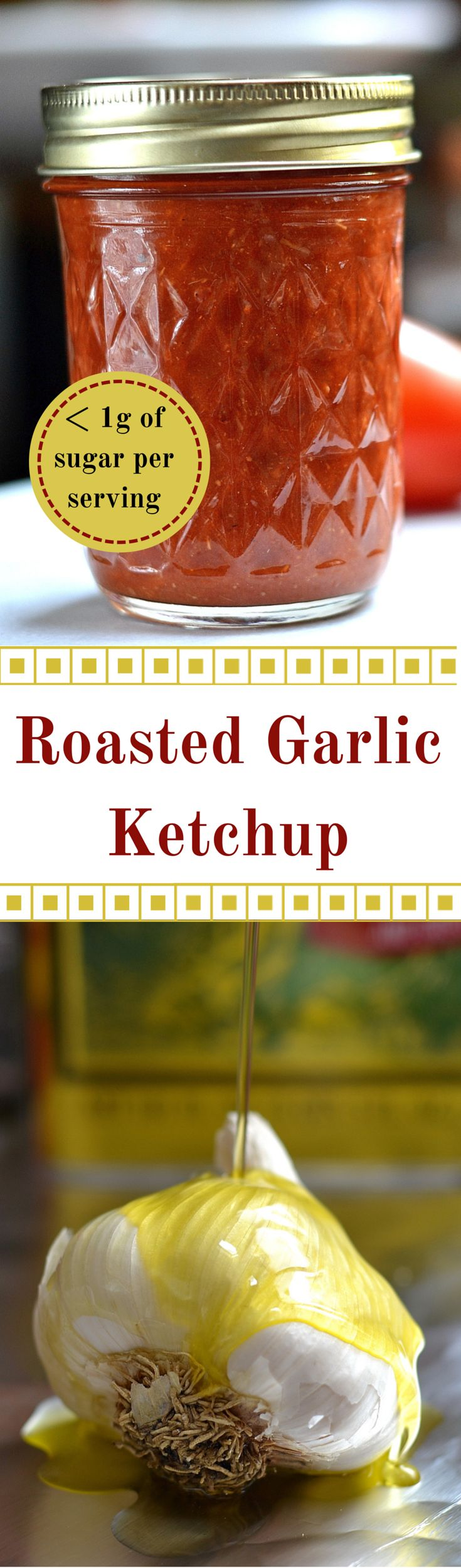 Tired of mass produced ketchup with high fructose corn syrup?  Try making this healthier Roasted Garlic Ketchup.  Less than 1g of sugar per serving vs. 4g of sugar in most store bought ketchup.  Much lower in sodium too.