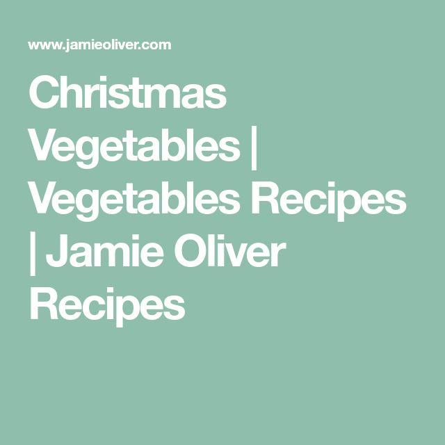 Christmas Vegetables | Vegetables Recipes | Jamie Oliver Recipes