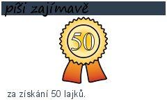 píši zajímavě-50 bodů-za získání 50 lajků.