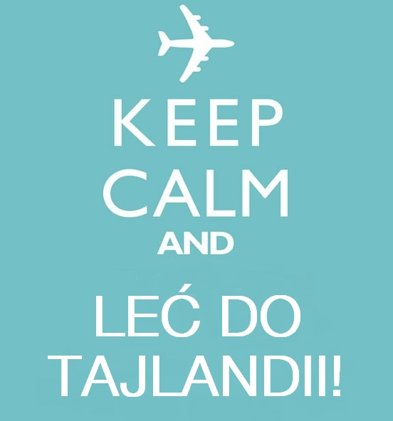 Keep calm and leć do #Tajlandii!   #Podroze #Travel #quotes #cytaty #Tajlandia #podrozowanie #sentencje