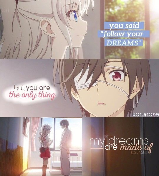 """""""You said follow your dreams but you are the only thing my dreams are made of"""" - Anime: Charlotte (2015) Edit by Karunase Source: http://karunase.tumblr.com"""