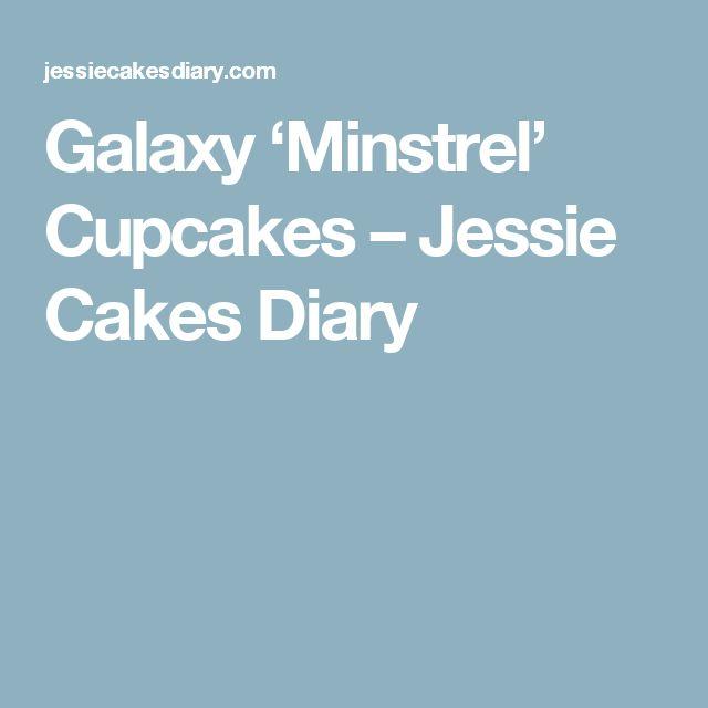 Galaxy 'Minstrel' Cupcakes  – Jessie Cakes Diary