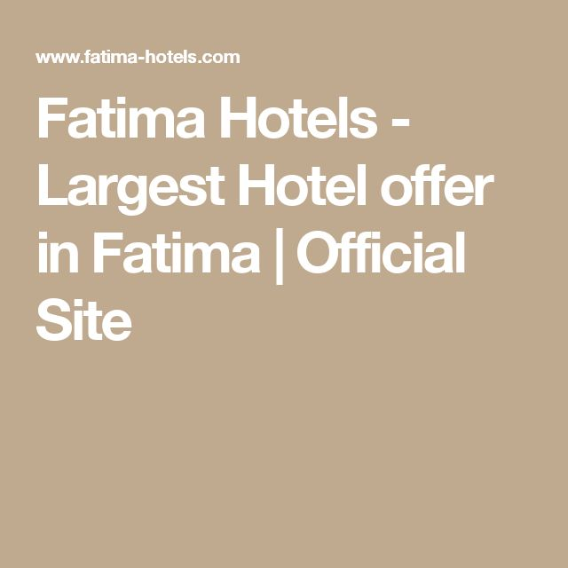 Fatima Hotels - Largest Hotel offer in Fatima | Official Site