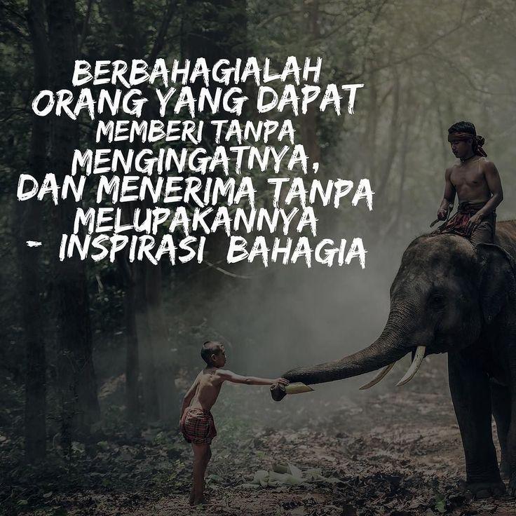 Berbahagialah orang yang dapat memberi tanpa mengingatnya dan menerima tanpa melupakannya