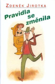 Zdeněk Jirotka: Pravidla se změnila
