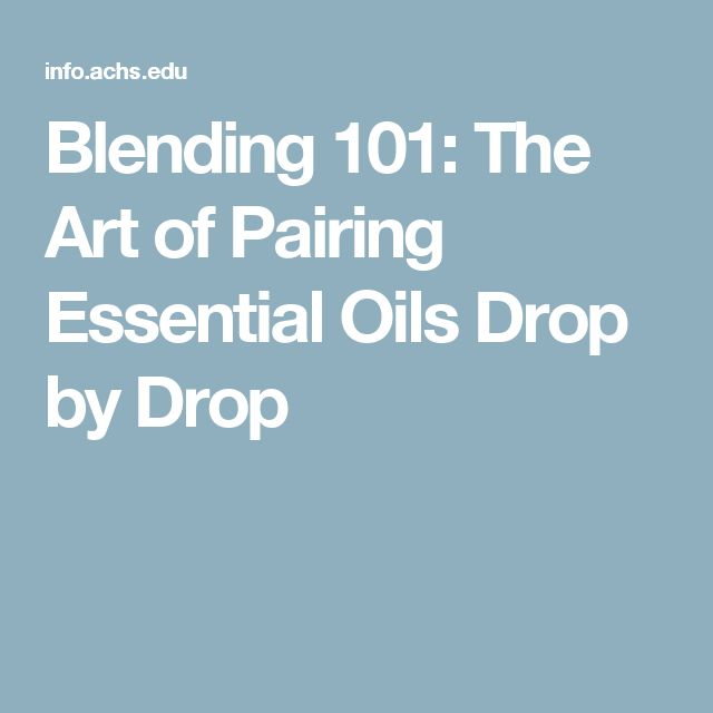 Blending 101: The Art of Pairing Essential Oils Drop by Drop
