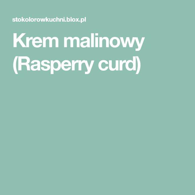 Krem malinowy (Rasperry curd)