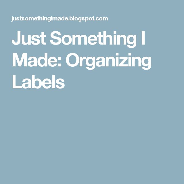 Just Something I Made: Organizing Labels
