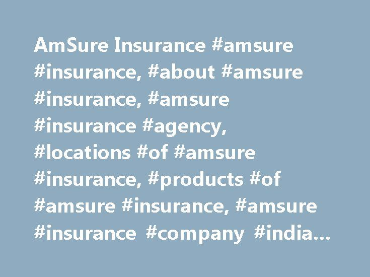 AmSure Insurance #amsure #insurance, #about #amsure #insurance, #amsure #insurance #agency, #locations #of #amsure #insurance, #products #of #amsure #insurance, #amsure #insurance #company #india #contact #details http://germany.nef2.com/amsure-insurance-amsure-insurance-about-amsure-insurance-amsure-insurance-agency-locations-of-amsure-insurance-products-of-amsure-insurance-amsure-insurance-company-india-con/  # AmSure Insurance About AmSure Insurance A 50-50 joint venture between Hollard…