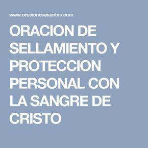 ORACION DE SELLAMIENTO Y PROTECCION PERSONAL CON LA SANGRE DE CRISTO